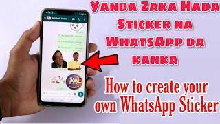 Yadda zaka Hada Sticker Na WhatsApp da kanka    Android How to create your own WhatsApp Sticker.