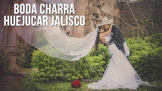 Boda Charra / Huejucar Jalisco / Maritza & Omar