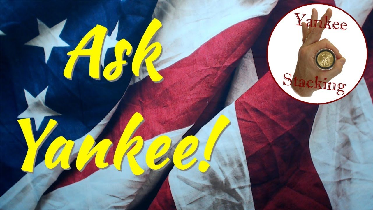 Ask Yankee! (w/ Special Guest Discussing SILVER MANIPULATION??)