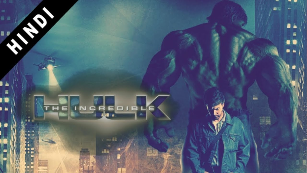 The Incredible Hulk Full Movie In Hindi Marvel Cinematic Universe In Hindi Phase One In Hindi 2