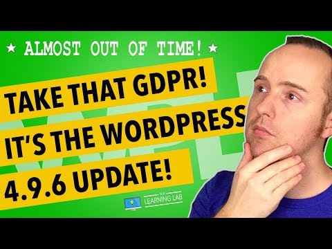 WordPress Update 4.9.6 – It's The WordPress GDPR Tools Update We've All Been Waiting For