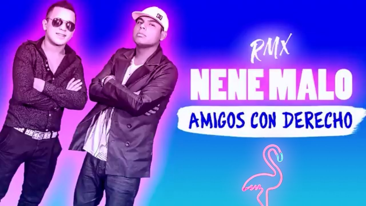 Amigos con derecho - Nene Malo │ Remix DJ - YouTube