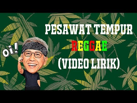 Pesawat Tempur - Reggae (Video Lirik)
