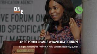 30' to Power Change - Episode 4 - Damilola Ogunbiyi