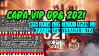 CARA VIP ORG 2021 DAN DATA VIP TETAP AMAN DI UPDATE TAN SELANJUTNYA