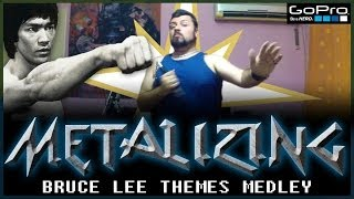 17 - Metalizing Bruce Lee Themes (medley)