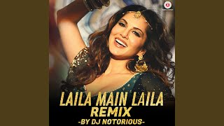 Laila Main Laila Remix by DJ Notorious