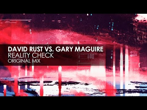 David Rust vs. Gary Maguire - Reality Check