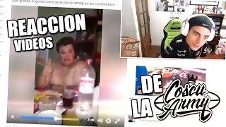 REACCIONANDO A VIDEOS DE LA COSCU ARMY