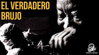 EL VERDADERO BRUJO (HISTORIAS DE TERROR)