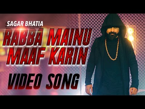 Rabba Mainu Maaf Karin | Full Song | Sagar Bhatia | Latest Punjabi Songs 2017 | Yellow Music
