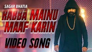 Rabba Mainu Maaf Karin   Full Song   Sagar Bhatia   Latest Punjabi Songs 2017   Yellow Music