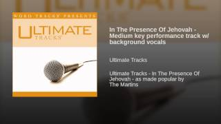 In The Presence Of Jehovah - Medium key performance track w/ background vocals