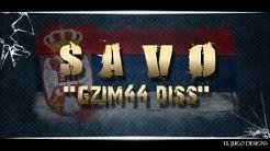 Savo - Gzim wird bald Sterben  ( Gzim Diss , Albaner Diss ) Serbian Rap / Srpski Rap
