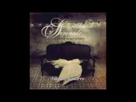 Secondhand Serenade - A Twist In My Story (Legendado)