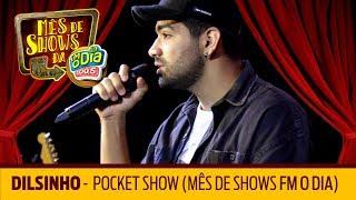 Baixar Dilsinho - Pocket Show (Mês de Shows FM O Dia)