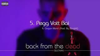 Sultaan - Pegg Vatt Bai Feat. Gagan Mand (Official Audio)