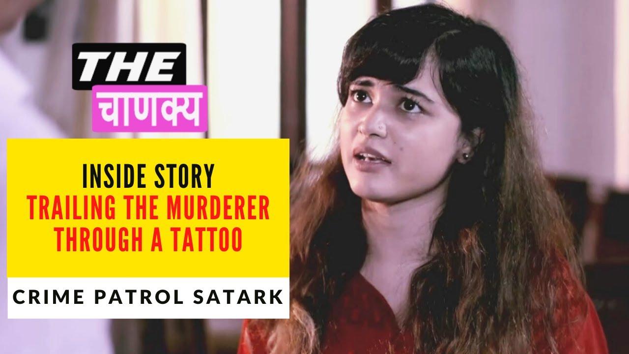 Inside Story | Trailing The Murder Through A Tattoo | Crime Patrol E228 | 15 Sep 2020 |The Chanakya