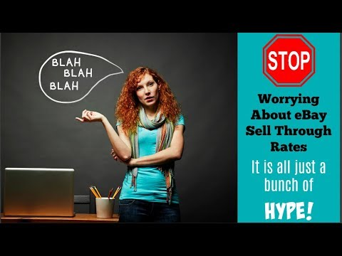 Stop Worrying About eBay Sell Through Rates - It is Just HYPE!