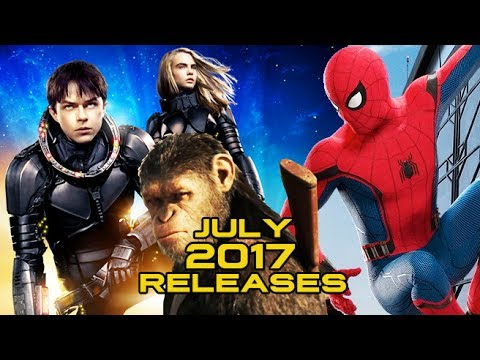 What JULY 2017 Release are you Most Excited For? Spider-Man, Valerian, War for Planet of the Apes