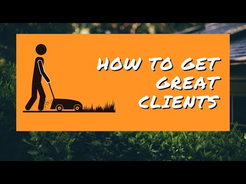 Best Way To Get Great Lawn Care Clients In Very Nice Neighborhoods