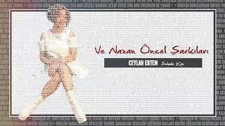 Ceylan Ertem – Sokak Kızı #VeNazanÖncel mp3 indir