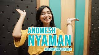 [ KERONCONG MILENIAL ] NYAMAN - ANDMESH COVER BY REMEMBER ENTERTAINMENT