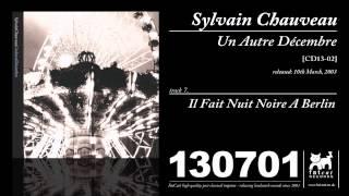 Sylvain Chauveau - Il Fait Nuit Noire À Berlin [Un Autre Décembre]