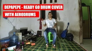 Depapepe - Ready Go Drum Cover With Aerodrums
