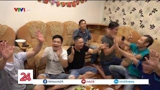 Chuyện những người Việt ở Nga - Cháy hết mình cùng WC khi vợ vắng nhà - Tin Tức VTV24