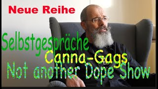 Not another Dope - Show / neue Reihe...Canna-gags 01