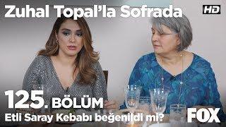 Etli saray kebabı beğenildi mi? Zuhal Topal'la Sofrada 125. Bölüm