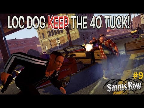 "LOC DOG AIN'T WITH THE TALKING! ( FUNNY ""SAINTS ROW"" GAMEPLAY #9)"