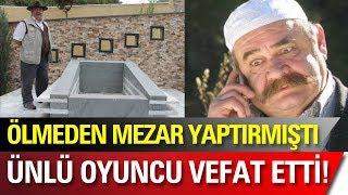 Ölmeden Mezarını Yaptırmıştı Ünlü Oyuncu Yakup Yavru Hayatını Kaybetti!.mp3