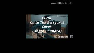 Download Cinta Tak Bersyarat(lirik) (Cover Angga Chandra)