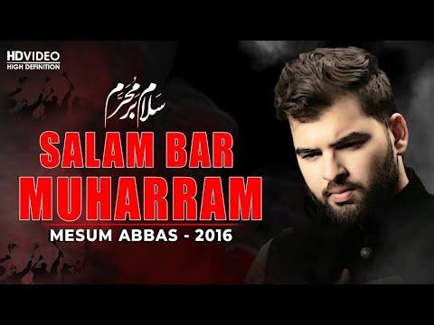 SALAM BAR MUHARRAM | Mesum Abbas 2016 (VIDEO)