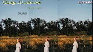 THÁNG 10 CHO EM - TOFU FT. 1NG - MV LYRICS #30PHÚT #RAPVIỆT