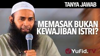 Tanya Jawab: Memasak Bukan Kewajiban Istri? - Ustadz Dr. Syafiq Riza Basalamah, M.A.