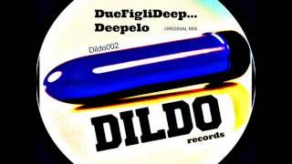 Free Concept - DueFigliDeep... - Deepelo - original mix- Dildo Records(Free download)