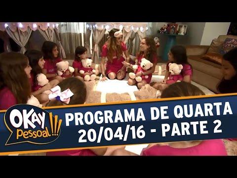 Okay Pessoal!!! (20/04/16) - Quarta - Parte 2