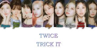 Twice (트와이스) - trick it color coded lyrics hangul, romanization and english colors: light blue nayeon green jeongyeon pink momo lilac sa...