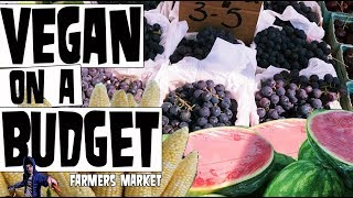 VEGAN on a BUDGET - Farmers Market Grocery Haul