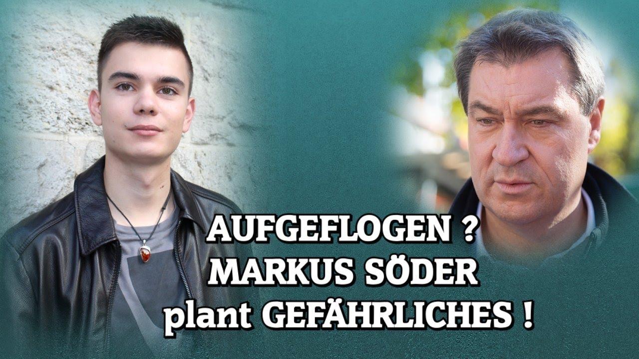 AUFGEFLOGEN? MARKUS SÖDER plant GEFÄHRLICHES!
