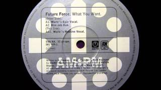 Future Force - What You Want (Mark