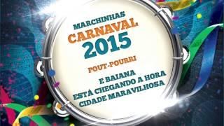 Baixar Marchinhas de Carnaval | E Baiana | Está Chegando a Hora | Cidade Maravilhosa