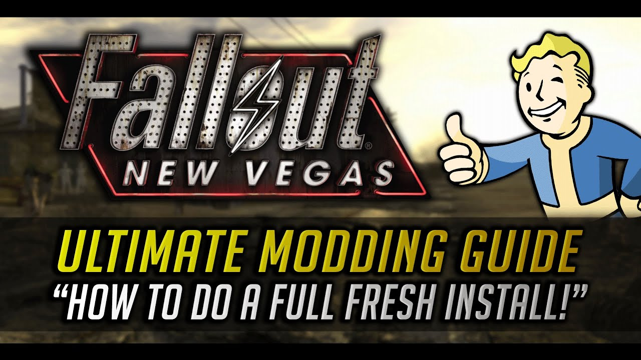 Download FNV Ultimate Modding Guide: How to do a FULL Fresh Install - Preparation