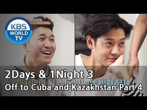 2Days & 1Night Season3 : 10-Year Anniversary, Off to Cuba and Kazakhstan Part 4  [ENG/TAI/2018.2.4]