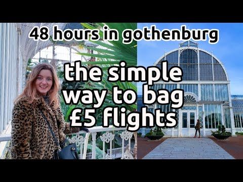 How To Find £5 Flights |  Gothenburg Prices | 48 Hours In Göteborg