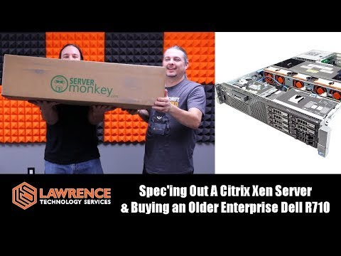 Spec'ing Out A Citrix Xen Server & Buying an Older Enterprise Dell R710