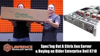Spec'ing Out A Citrix Xen Server & Buying an Older Enterprise Dell R710 thumbnail